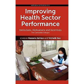 Improving Health Sector Performance - Institutions - Motivations and I