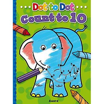 Dot to Dot Count and Colour 1 to 10 by Illustrated by Angela Hewitt