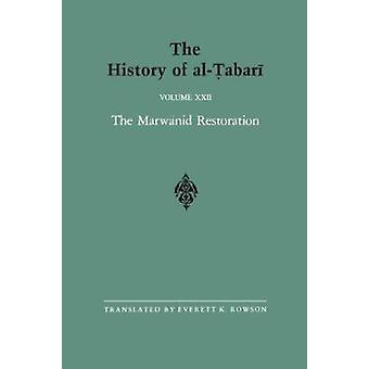The History of al-Tabari Vol. 22 - The Marwanid Restoration - The Calip