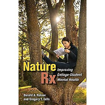 Nature Rx - Improving College-Student Mental Health by Donald A. Rakow