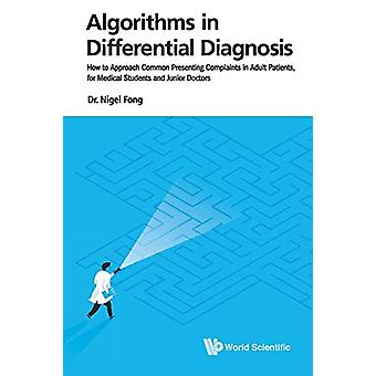 Algorithms In Differential Diagnosis - How To Approach Common Presenti