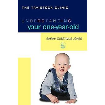 Understanding Your One-year-old by Sarah Gustavus-Jones - 97818431024