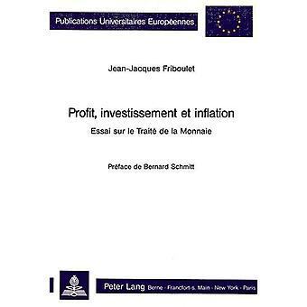 Profit - Investissement Et Inflation - Essai Sur Le Traite de La Monna
