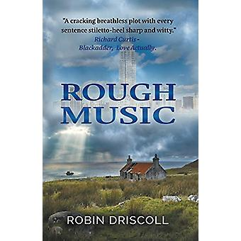 Rough Music - (Second Edition) by Robin Driscoll - 9781916062658 Book