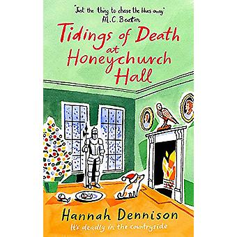 Tidings of Death at Honeychurch Hall by Hannah Dennison - 97814721285