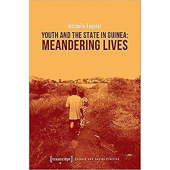 Youth and the State in Guinea - Meandering Lives by Michelle Engeler -