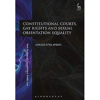 Constitutional Courts - Gay Rights and Sexual Orientation Equality by