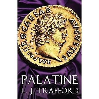 Palatine  The Four Emperors Series Book I by L J Trafford