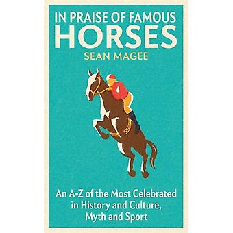 In Praise of Famous Horses by Magee & Sean