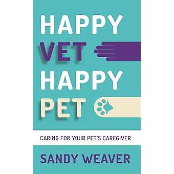 Happy Vet Happy Pet Caring for your Pets Caregiver