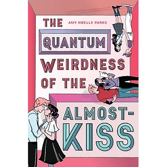 Amy Parksin AlmostKissin quantum weirdness