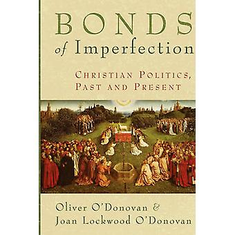 Bonds of Imperfection - Christian Politics - Past and Present by Olive