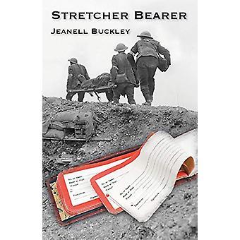 Stretcher Bearer by Jeanell Buckley - 9781760414917 Book