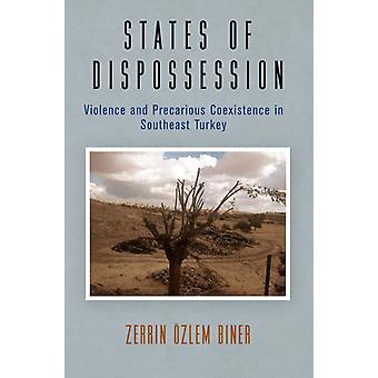 States of Dispossession by Zerrin OEzlem Biner