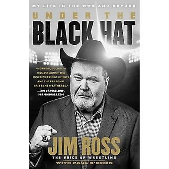 Under the Black Hat My Life in the WWE and Beyond