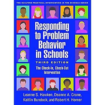 Responding to Problem Behavior in Schools by Hawken & Leanne S. University of Utah & Salt Lake City & United StatesCrone & Deanne A. University of Oregon & United StatesBundock & Kaitlin Utah State University & Logan & United StatesHorner & Robe