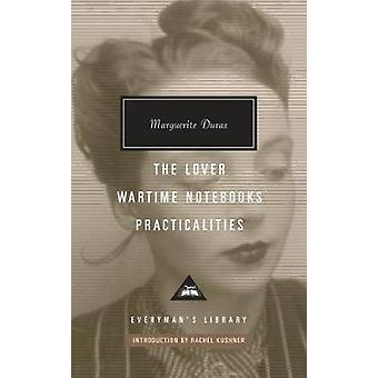 The Lover Wartime Notebooks Practicali by Introduction by Rachel Kushner Marguerite Duras