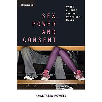 Sex, Power and Consent: Youth Culture and the Unwritten Rules