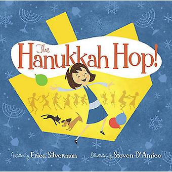 The Hanukkah Hop by Erica Silverman & Illustrated by Steven D Amico