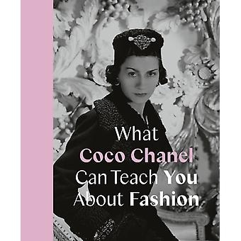 What Coco Chanel Can Teach You About Fashion by Caroline Young