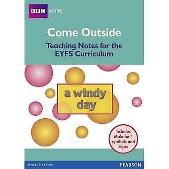 Come Outside A Windy Day: Teaching Notes for the EYFS Curriculum (BBCA EYFS Makaton)