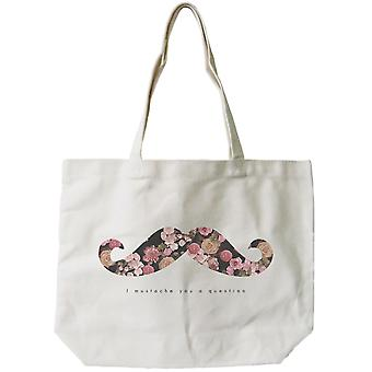 Women's Canvas Bag-I Mustache You a Question Floral Print Canvas Tote Bag