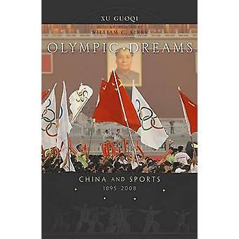 Olympic Dreams - Cina e sport - 1895-2008 di Guoqi Xu - William C.
