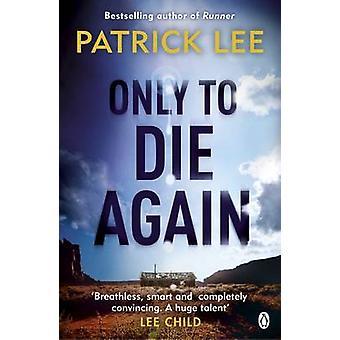 Only to Die Again by Patrick Lee - 9781405915021 Book