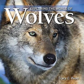 Explorer le monde des loups par Tracy C. Read - Book 9781554076550