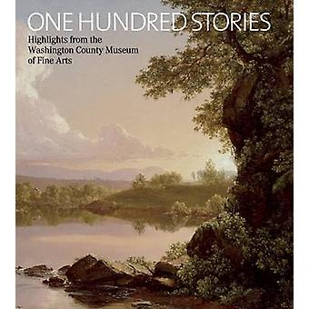 One Hundred Stories - Highlights from the Washington County Museum of