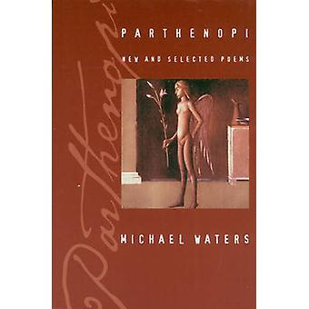 Parthenopi - New and Selected Poems by Michael Waters - 9781880238967