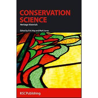 Conservation Science - Erbe Materialien von Eric kann - Mark Jones - B