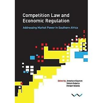 Competition law and economic regulation - Addressing market power in S
