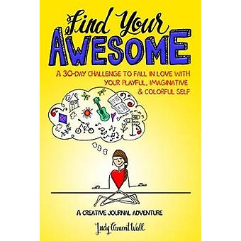 Find Your Awesome - A 30-Day Challenge to Fall in Love with Your Playf