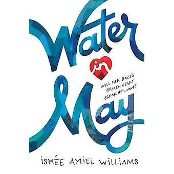 Water in May by Ismee Williams - 9781419725395 Book