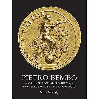 Pietro Bembo e i piaceri intellettuali del Rinascimento scrittore e collezionista d'arte