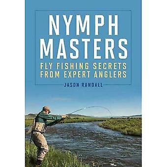 Nymphe Masters: Fliegenfischen Geheimnisse von erfahrenen Angler