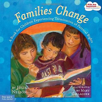 Families Change: A Book for Children Experiencing Termination of Parental Rights (Kids are Important)