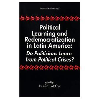 Politieke leer- en Redemocratization in Latijns-Amerika: doen politici leren van politieke Crises?