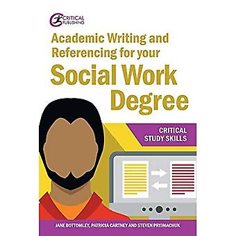 Academic Writing and Referencing for your Social� Work Degree (Critical Study Skills)