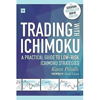 Trading with Ichimoku: A Practical Guide to Low-Risk� Ichimoku Strategies