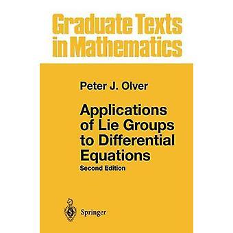 Toepassingen van Lie-groepen op differentiaalvergelijkingen door Peter J. Olver