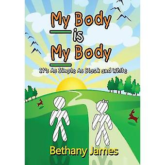 My Body Is My Body Its as Simple as Black and White by James & Bethany