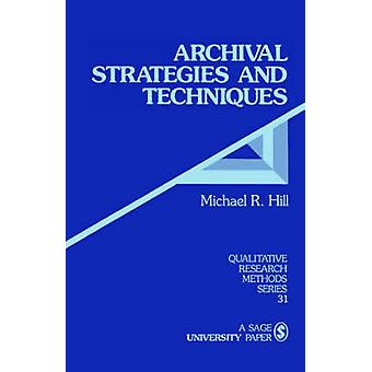 Archival Strategies and Techniques by Hill & Michael R.
