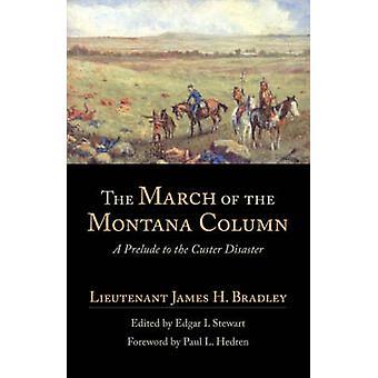Der Marsch der Montana Spalte A Auftakt zu Custer Katastrophe von Bradley & James H.