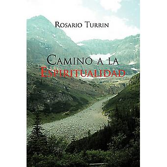 Camino de Espiritualidad van een la door Turrin & Rosario