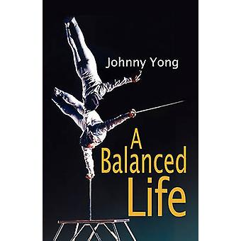 A Balanced Life by Yong & Johnny