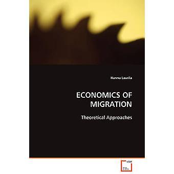 Ökonomie der MIGRATION von Laurila & Hannu