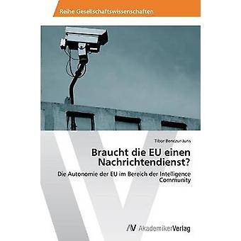 Braucht die EU einen Nachrichtendienst av BenczurJuris Tibor