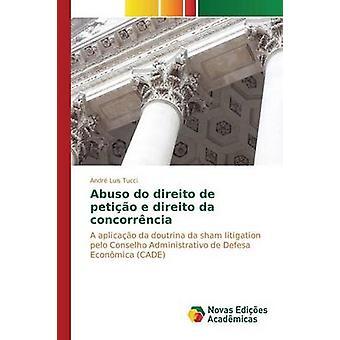 Abuso do direito de petio e direito da concorrncia by Tucci Andr Luis
